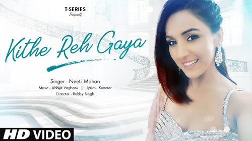 Kithe Reh Gaya Lyrics by Neeti Mohan