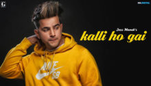 Kalli Ho Gai Lyrics by Jass Manak