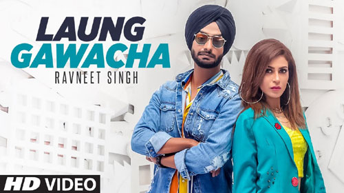 Laung Gawacha Lyrics by Ravneet Singh