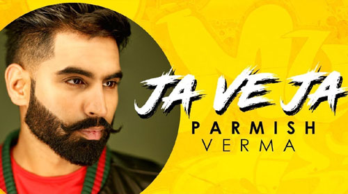 Ja Ve Ja Lyrics by Parmish Verma
