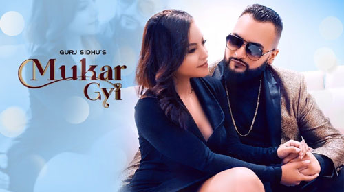 Mukar Gayi Lyrics by Gurj Sidhu