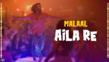 Aila Re Lyrics - Malaal