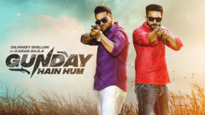 Gunday Hain Hum Lyrics by Dilpreet Dhillon