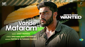 Vande Mataram Lyrics from India's Most Wanted