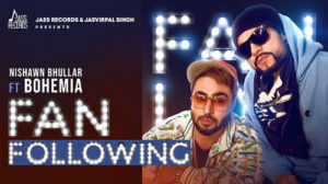 Fan Following Lyrics by Nishawn Bhullar
