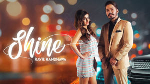 Shine Lyrics by Ravie Randhawa