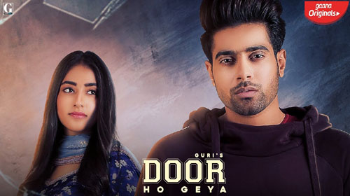 Door Ho Gaya Lyrics by Guri
