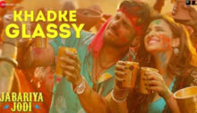 Khadke Glassy Lyrics from Jabariya Jodi