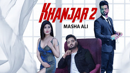 Khanjar 2 Lyrics by Masha Ali