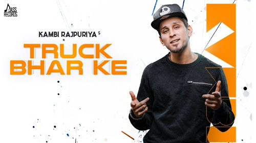 Truck Bhar Ke Lyrics by Kambi Rajpuria