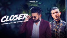 Closer Lyrics by Dilpreet Dhillon and Mickey Singh