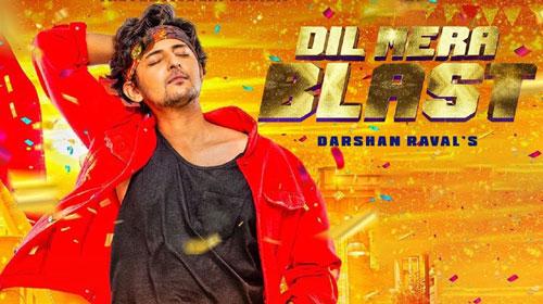 Dil Mera Blast Lyrics by Darshan Raval