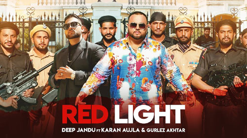 Red Light Lyrics by Deep Jandu