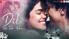 Dil Hi Toh Hai Lyrics from The Sky Is Pink