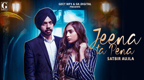 Jeena Ta Paina Lyrics by Satbir Aujla