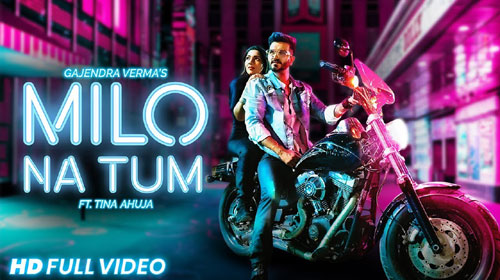 Milo Na Tum Lyrics by Gajendra Verma