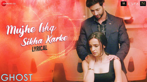 Mujhe Ishq Sikha Karke Lyrics from Ghost