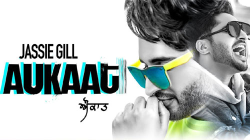 Aukaat Lyrics by Jassi Gill
