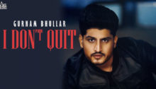 I Don't Quit Lyrics by Gurnam Bhullar