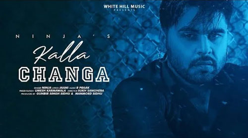 Kalla Changa Lyrics by Ninja