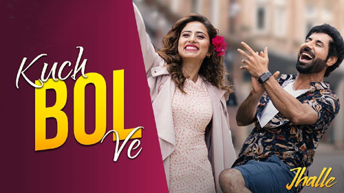 Kuch Bol Ve Lyrics from Jhalle by Afsana Khan