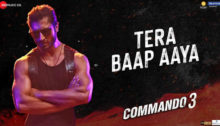 Tera Baap Aaya Lyrics from Commando 3