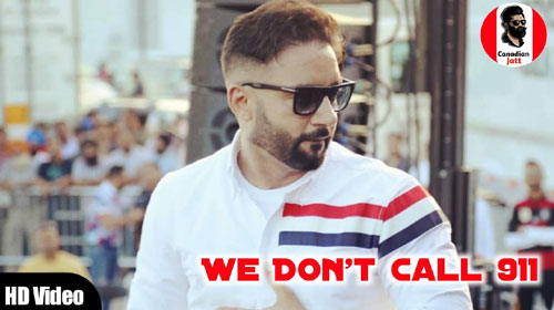 We Don't Call 911 Lyrics by Sippy Gill