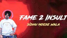 Fame 2 Insult Lyrics by Sidhu Moose Wala