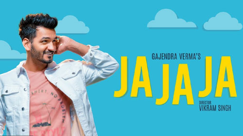 Ja Ja Ja Lyrics by Gajendra Verma