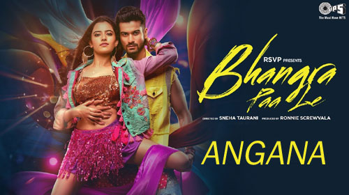 Angana Lyrics from Bhangra Paa Le
