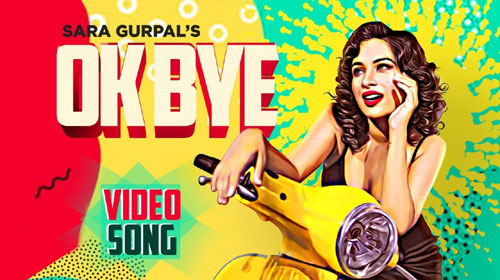 Ok Bye Lyrics by Sara Gurpal