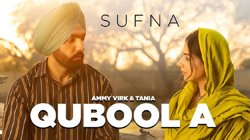Qubool A Lyrics from Sufna ft Ammy Virk