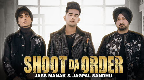 Shoot Da Order Lyrics by Jass Manak
