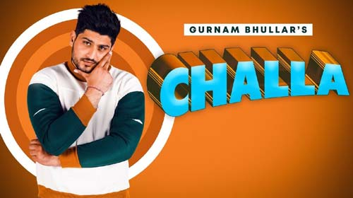 Challa Lyrics by Gurnam Bhullar