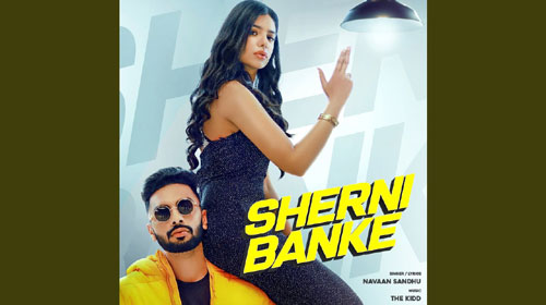 Sherni Ban Ke Lyrics by Navaan Sandhu
