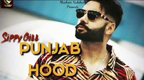 Punjab Hood Lyrics by Sippy Gill