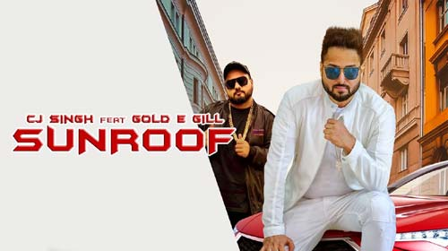 Sunroof Lyrics by Cj Singh and Gold E Gill