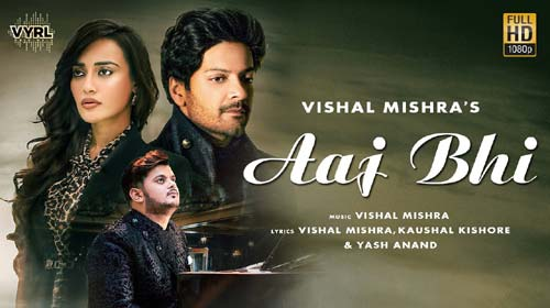 Aaj Bhi Lyrics by Vishal Mishra