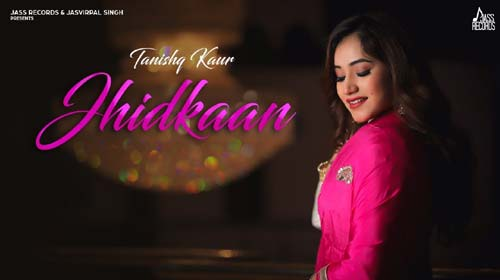 Jhidkaan Lyrics by Tanishq Kaur
