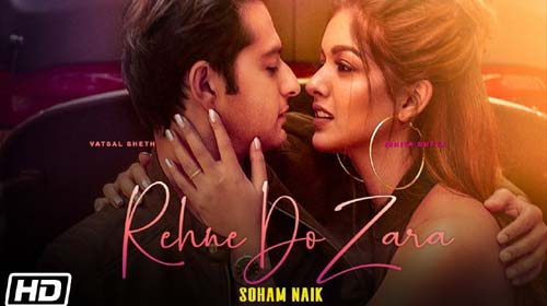 Rehne Do Zara Lyrics by Soham Naik