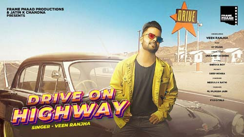 Drive On Highway Lyrics by Veen Ranjha