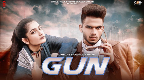 Gun Lyrics by Sukh Lotey and Gurlez Akhtar
