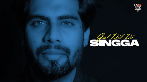 Gal Dil Di Lyrics by Singga