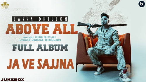 Ja Ve Sajjna Lyrics by Jassa Dhillon